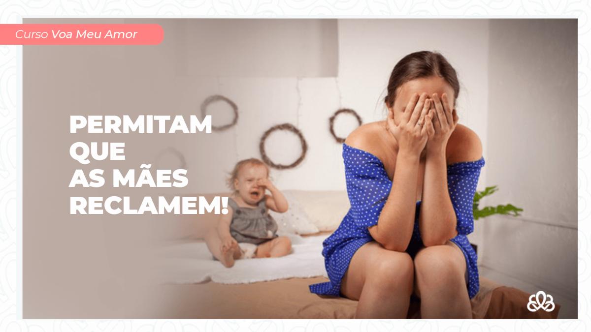 Permita que as mães reclamem